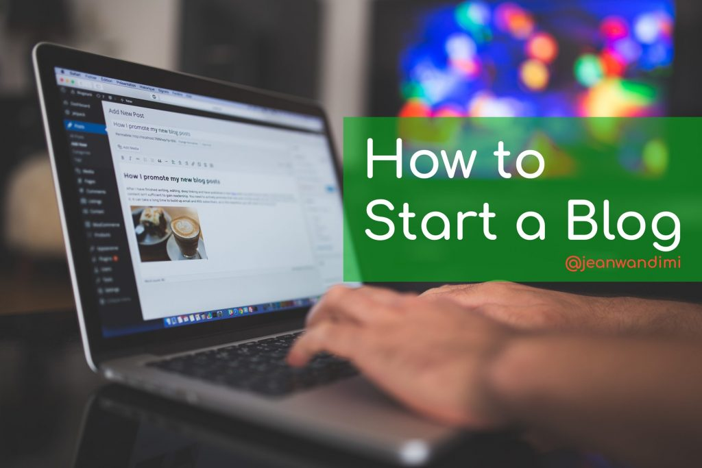 How to Start a Blog in Kenya - Jean Wandimi